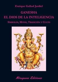 Ganesha el dios de la inteligencia: Gallud, Enrique