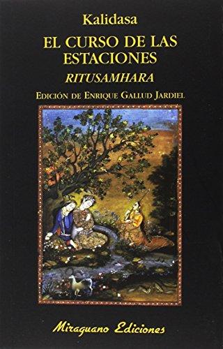 EL CURSO DE LAS ESTACIONES: RITUSAMHARA: Kalidasa (aut.), Enrique
