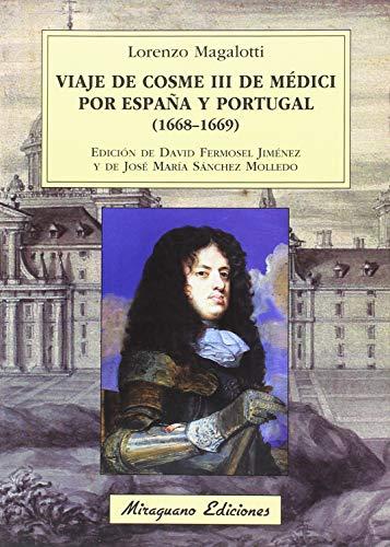 9788478134724: Viaje de Cosme III de Médici por España y Portugal (1668-1669) (Viajes y Costumbres)