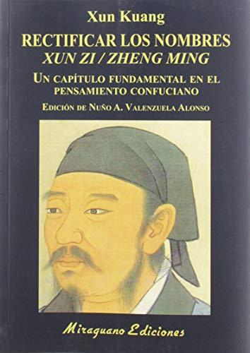 Rectificar los nombres (Xun Zi/Zheng Ming): Kuang, Xun