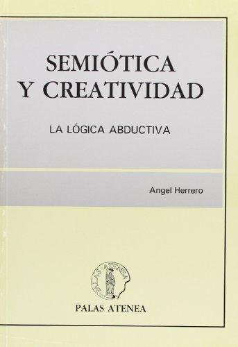 9788478170036: Semiotica y creatividad: La logica abductiva (Coleccion Libros de investigacion) (Spanish Edition)