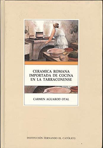 9788478201013: Cerámica romana importada de cocina en la tarraconense (Publicación núm. 1,281 de la Institución Fernando el Católico) (Spanish Edition)