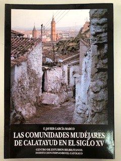9788478201402: Las comunidades mudejares de Calatayud en el siglo XV