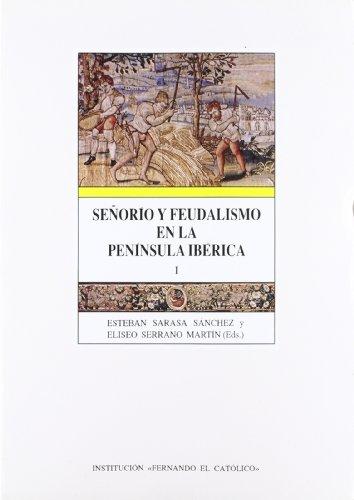 9788478201839: Señorio y feudalismo en la peninsula iberica (ss.XII-XIX)4 volumenes (Publicación número 1,578 de la Institución
