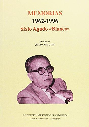 9788478204465: Memorias: 1962-1996: Sixto Agudo  Blanco
