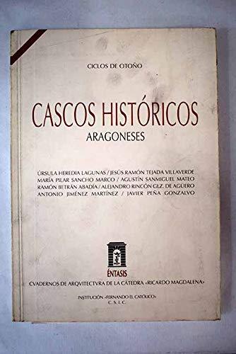 9788478205080: Cascos historicos aragoneses : Zaragoza, Huesca, Teruel, Calatayud, jaa