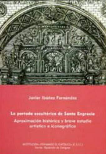 La portada escultórica de Santa Engracia. Aproximación: Javier Ibáñez Fernández