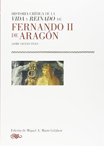 9788478208821: Historia Critica De La Vida Y Reinado De Fernando Ii De Aragon