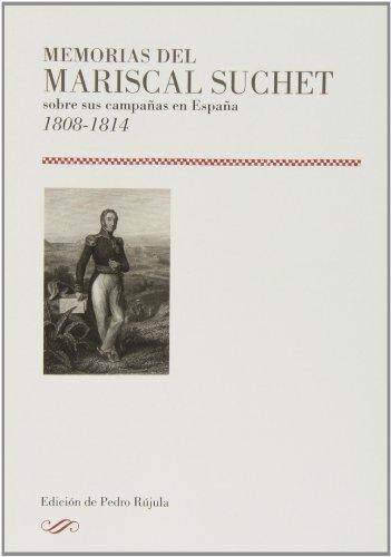 9788478209552: Memorias del mariscal suchet sobre sus campañas en España 1808-1814