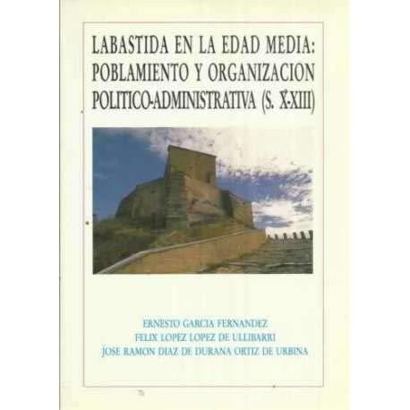 9788478210435: Labastida en la Edad Media: Poblamiento y organización político-administrativa (s. X-XIII) (Spanish Edition)