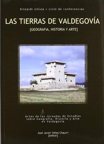 Tierras De Valdegovia, Las. Geografia, Historia Y Arte: Jose Javier. Velez Chaurri