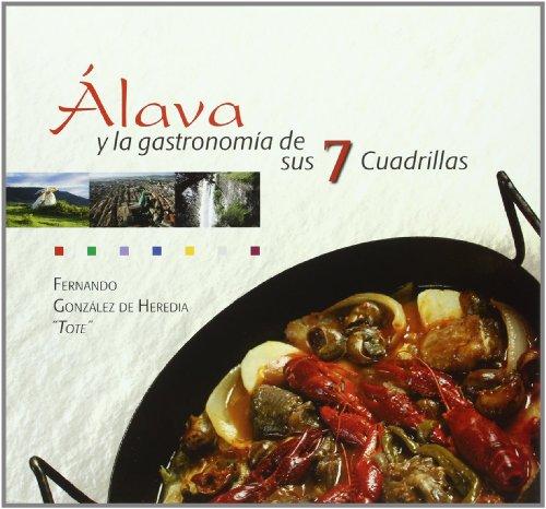 9788478216048: ALAVA Y LA GASTRONOMIA DE SUS 7 CUADRILLAS