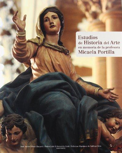 Estudios de HIstoria del Arte en Memoria de la Profesora Micaela Portilla.: Jose Javier Velez ...