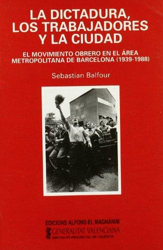 9788478221219: Dictadura, los trabajadores y la ciudad, la