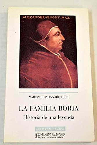 9788478221417: LA FAMILIA BORJA - Historia de una leyenda