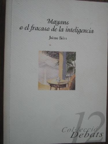 9788478223053: mayans,_o,_el_fracaso_de_la_inteligencia