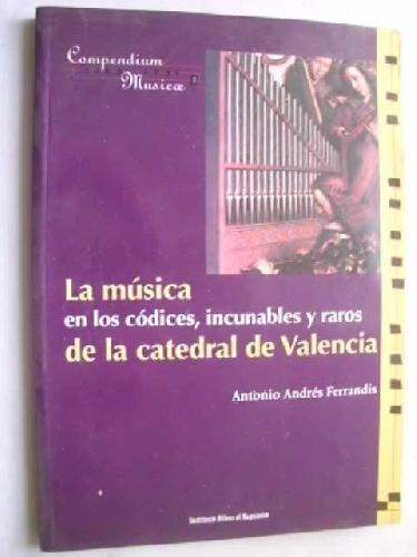 LA MUSICA EN LOS CODICES, INCUNABLES Y: ANDRES FERRANDIS, A.