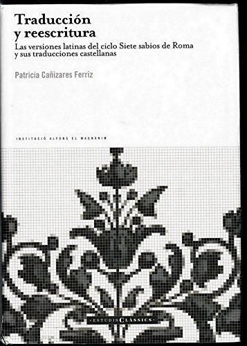 9788478226122: Traducción y reescritura : las versiones latinas del ciclo Siete sabios de Roma y sus traducciones castellanas