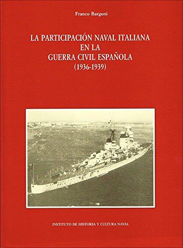 9788478233489: La participación naval italiana en la Guerra Civil española (1936-1939)