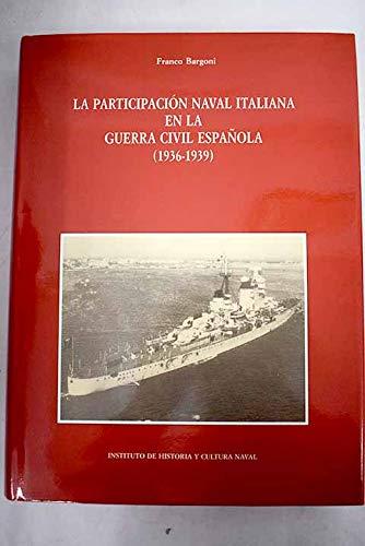 LA PARTICIPACIÓN NAVAL ITALIANA EN LA GUERRA: BARGONI, FRANCO