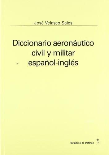 9788478233786: Diccionario aeronáutico, civil y militar español-inglés