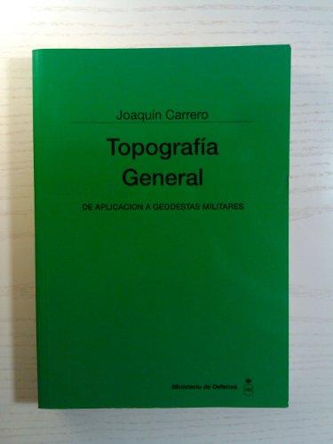 9788478234363: Topografía general: de aplicación a geodestas militares (Colección Ciencia y técnica)