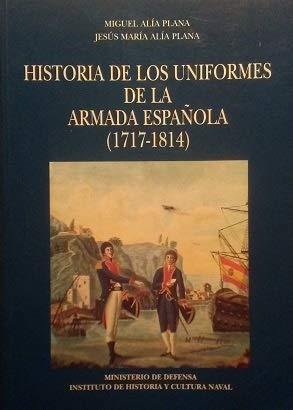 9788478234790: Historia de los uniformes de la Armada Española (1717-1814) (Spanish Edition)