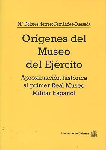 9788478235056: Los orígenes del Museo del Ejército: aproximación histórica al primer Real Museo Militar Español (Colección Defensa)