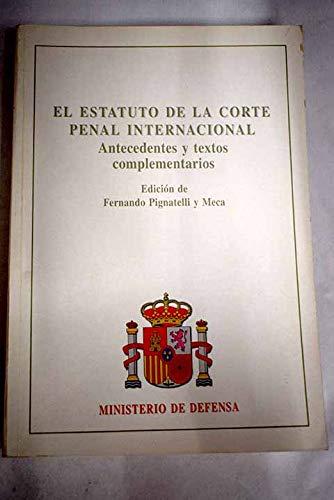9788478239856: ESTATUTO DE LA CORTE PENAL INTERNACIONAL: ANTECEDENTES Y TEXTOS C OMPLEMENTARIOS
