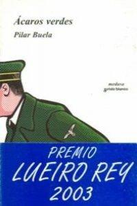 9788478244379: ACAROS VERDES (PREMIO LUEIRO REY 2003)