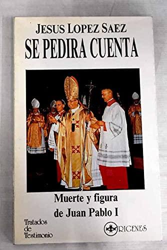 9788478250431: Se pedira cuenta: muerte y figura de Juan Pablo I