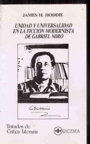Unidad y universalidad de la ficcion modernista de Gabriel miro: n/a