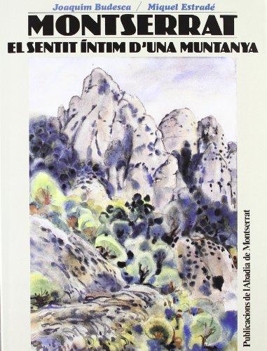 Montserrat, El Sentit intim D'una Muntanya: Budesca, Joaquim; Estrade, Miquel