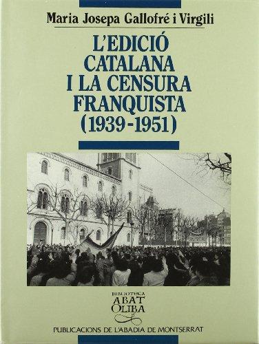9788478262281: L'edicio catalana i la censura franquista (1939-1951) (Biblioteca