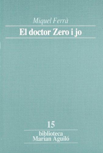 9788478263417: El doctor Zero i jo. Articles del setmanari «Sóller», 1911-1914 (Biblioteca Marian Aguiló)