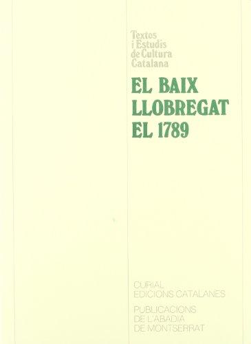 9788478263592: El Baix Llobregat el 1789. Respostes al qüestionari de Francisco de Zamora (Textos i Estudis de Cultura Catalana)