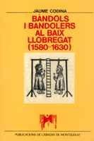 9788478264421: Bàndols i bandolers al Baix Llobregat (1580-1630) (Llorenç Sans d'Estudis del Baix Llobregat) [Sep 16, 1993] Codina i Vilà, Jaume
