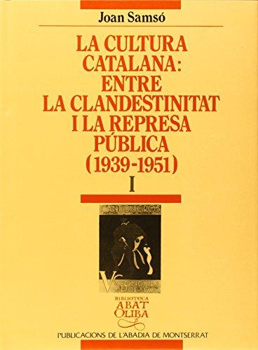 9788478265367: La Cultura Catalana: Entre La Clandestinitat I La Represa Publica