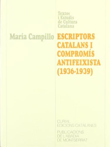 9788478265664: Escriptors catalans i compromís antifeixista, 1936-1939 (Textos i estudis de cultura catalana) (Catalan Edition)