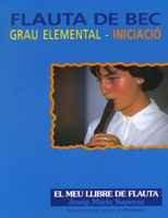 9788478268436: Flauta de bec. Grau elemental. Iniciació. El meu llibre de flauta (Llibres de Música)