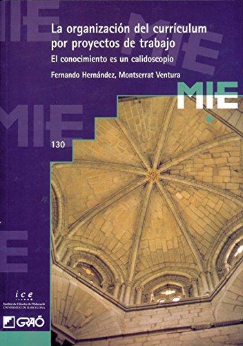 9788478270545: La Organización Del Currículum Por Proyectos De Trabajo: 130 (Mie - Castella)