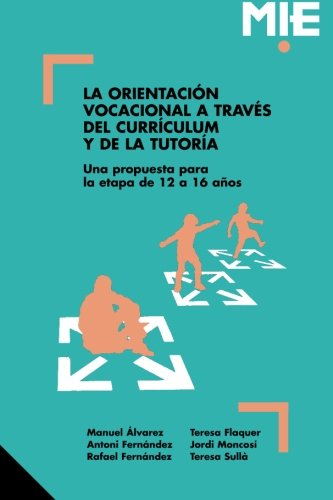 9788478270644: La orientación vocacional a través del currículum y de la tutoría: Una propuesta para la etapa de 12 a 16 años (Spanish Edition)