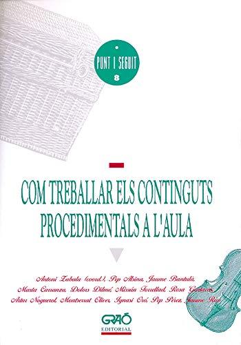 COM TREBALLAR ELS CONTINGUTS PROCEDIMENTALS A L'AULA.: ALSINA MASMITJÀ, PEP