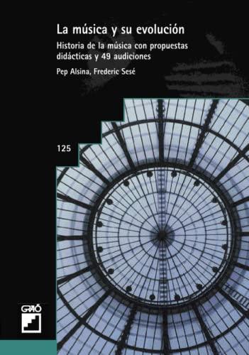 9788478271108: La Música Y Su Evolución (6ª Ed.) (CD's not included)