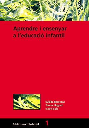 Aprende i ensenyar a l'educació infantil (Paperback): Eulalia Bassedas, Teresa