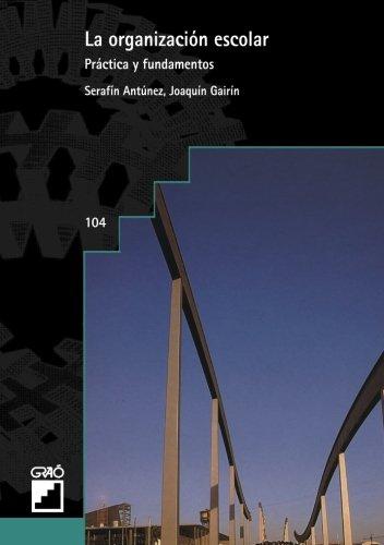 9788478271429: La Organización escolar: Práctica y fundamentos (Spanish Edition)