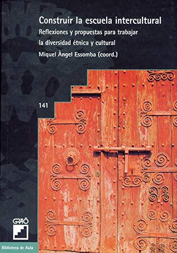 Constuir La Escuela Intercultural: 141 (Biblioteca De: Esteve Barandica Pairet;