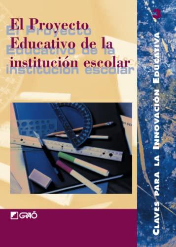 El proyecto educativo de la institución escolar: Serafín Antúnez Jmanuel