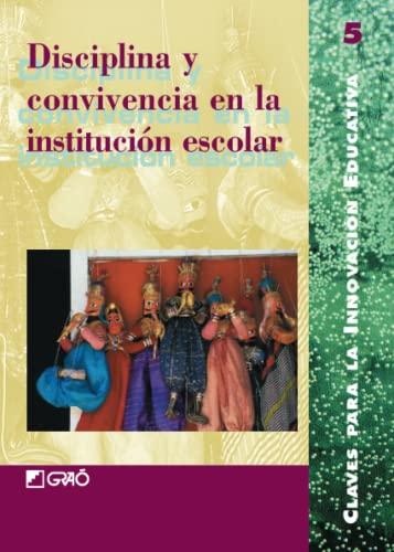 9788478272396: Disciplina Y Convivencia En La Institución Escolar (Claves Para La Innovacion Educativa) (Spanish Edition)