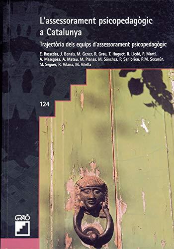 L'assessorament psicopedagògic a Catalunya : trajectòria dels: Eulàlia Bassedas Ballús;